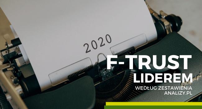 Niezależny dystrybutor funduszy inwestycyjnych F-Trust liderem wg zestawienia portalu Analizy.pl